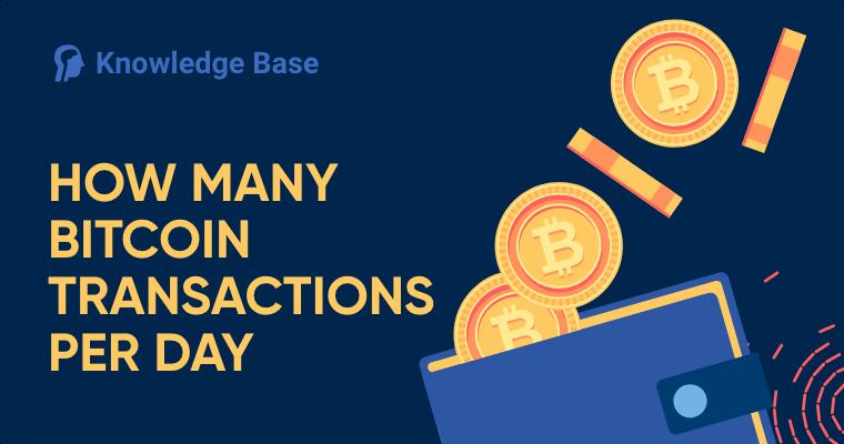 how many bitcoin transactions per day